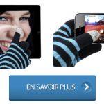 Des gants tactiles pour l'hiver avec votre smartphone ou tablette